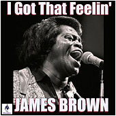 I Got That Feelin' (Live) de James Brown