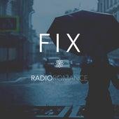 Fix by Radio Romance