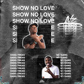 Show no Love von NZ Gang & Das G
