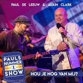 Hou Je Nog Van Mij (Pauls Nummer 1 Show) van Paul de Leeuw