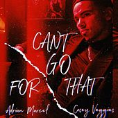 Can't Go For That (Remix) by Adrian Marcel