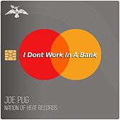 I Don't Work in a Bank by Joe Pug