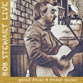 Bob Stewart: Spilled Drinks and Broken Glasses (Live) von Bob Stewart