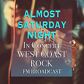 Almost Saturday Night In Concert West Coast Rock FM Broadcast by Various Artists