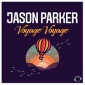 Voyage Voyage by Jason Parker