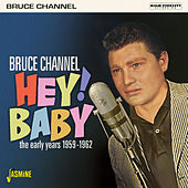 Hey! Baby: The Early Years (1959-1962) de Bruce Channel