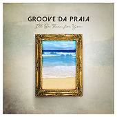 I'll Be There for You von Groove Da Praia