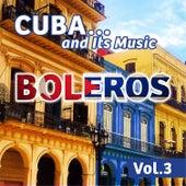 Cuba... And Its Music: Boleros, Vol. 3 de Various Artists