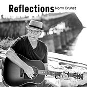Reflections by Norm Brunet