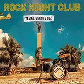 Tempo, Vento e Luz de Rock Night Club