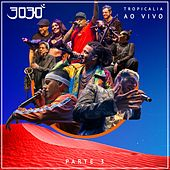 Tropicalia, Pt. 3 (Ao Vivo) by 3030