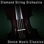 Dance Music Classics by Diamond String Orchestra
