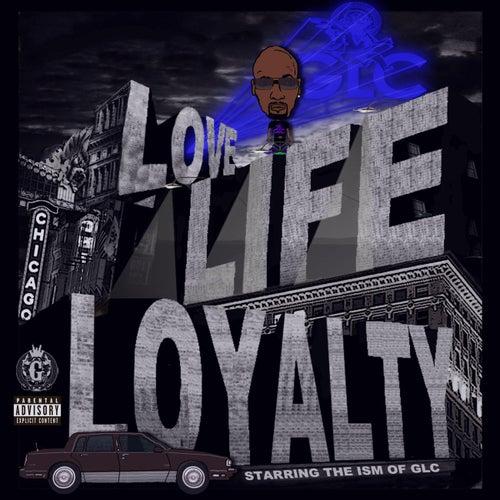 Love, Life & Loyalty by GLC