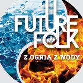 Z Ognia Z Wody de Future Folk