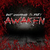 Awaken by DNT UncontaineD