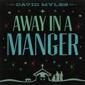 Away In A Manger von David Myles