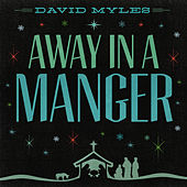 Away In A Manger by David Myles