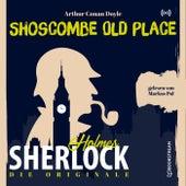 Die Originale: Shoscombe Old Place von Sherlock Holmes