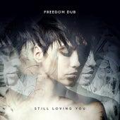 Still Loving You by Freedom Dub