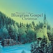 Mountain Top Bluegrass Gospel Christmas by Various Artists