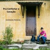 Pra Confortar o Coração de Everson Pessoa