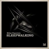 Sleepwalking de Mihai Popoviciu