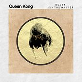 Queen Kong van Henry And The Waiter