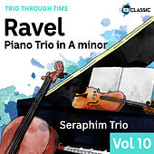 Ravel: Piano Trio In A Minor (Trio Through Time, Vol. 10) de Seraphim Trio