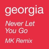Never Let You Go (MK Remix) von Georgia