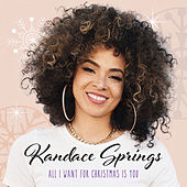 All I Want For Christmas Is You by Kandace Springs