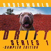 DRIFT Series 1 Sampler Edition by Underworld