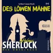 Die Originale: Des Löwen Mähne von Sherlock Holmes