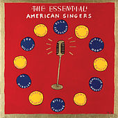The Essential American Singers by Various Artists