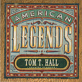 Country Classics: American Legends Tom T. Hall (Expanded Edition) by Tom T. Hall