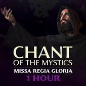 Missa Regia Gloria (1 Hour Chant of the Mystics) von Patrick Lenk