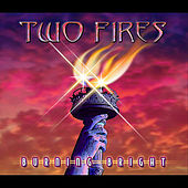 Burning Bright by Two Fires