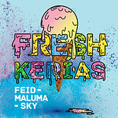 Fresh Kerias by FEID