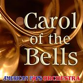 Carol of the Bells by American Pops Orchestra