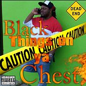 Things on Ya Chest by Black