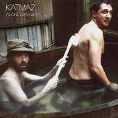 Alone (With Me) by Katmaz
