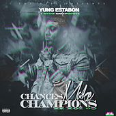 Chances Make Champions de YungEstabon