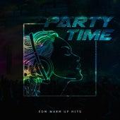 Party Time: EDM Warm Up Hits de Various Artists