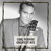Greatest Hits von Carl Perkins