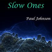 Slow Ones by Paul Johnson