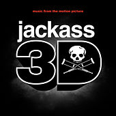 Jackass 3D Soundtrack by Various Artists