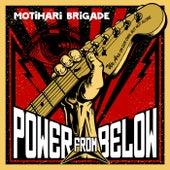 Power from Below de Motihari Brigade