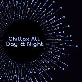 Chillax All Day & Night: Amazing Deep Chillout Beats for Perfect  Relax von Chill Out