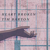 Heartbroken by Tim Barton