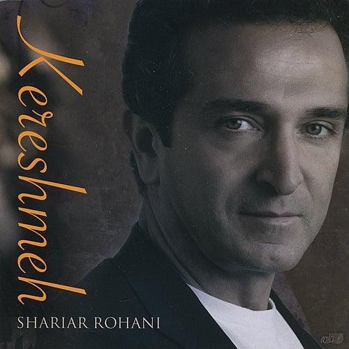 Kereshmeh by Shariar Rohani