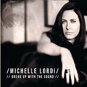 Break up with the Sound de Michelle Lordi
